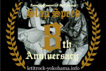 "【LET IT ROCK】""SLAP SPEED 8th Anniversary""SP"