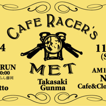 "【Cafe Racer's MET】 at Takasaki ""Natto"""