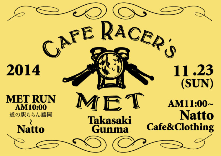 """Cafe Racer's MET""2014.11.23 at Takasaki ""Natto"""
