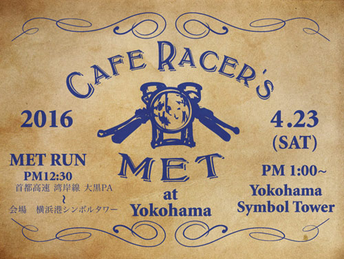 【Cafe Racer's MET】at Yokohama 2016.04.23 Flyer