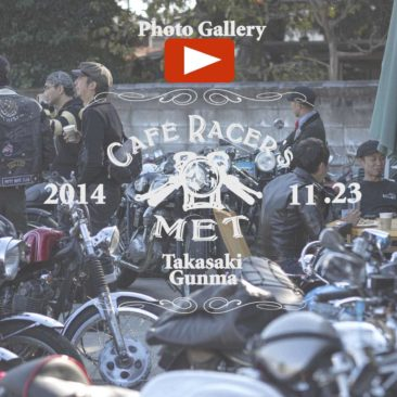 【Cafe Racer's MET】at Takasaki 2014.11.23