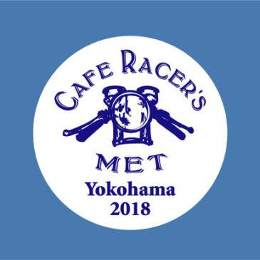 4.29【Cafe Racer's MET】Yokohama 2018鋭意準備進行中!