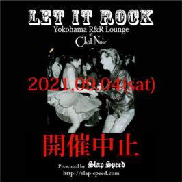 LET IT ROCK-2021-9-7中止